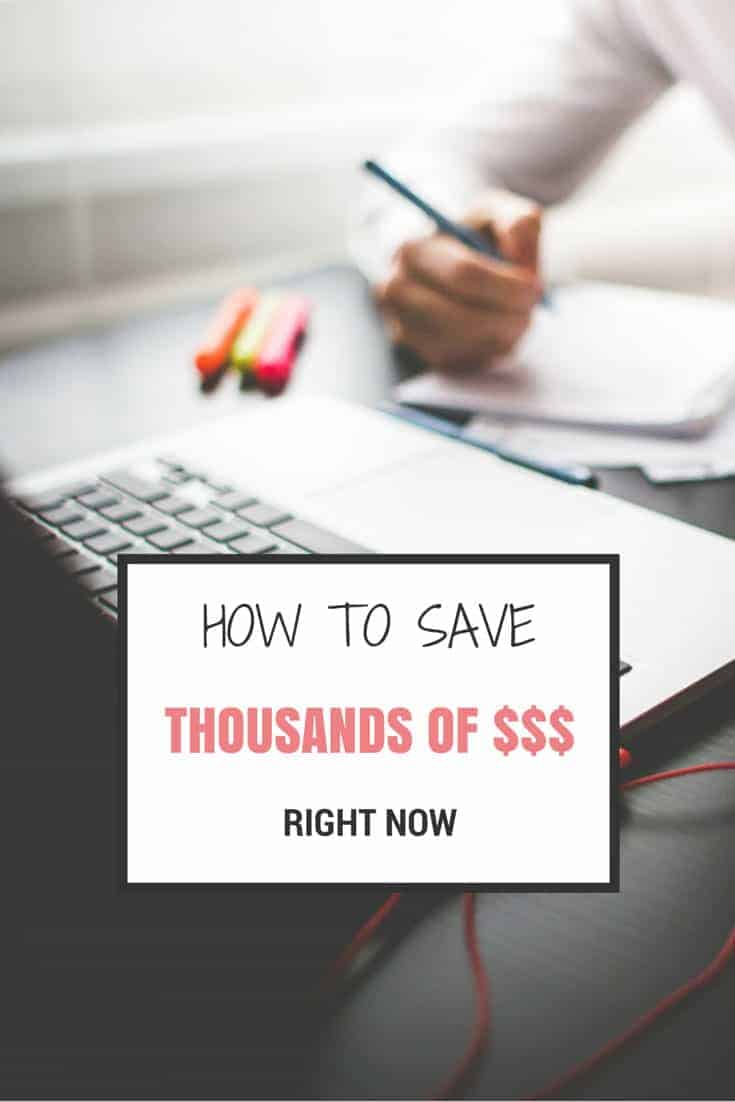How to save thousands of dollars