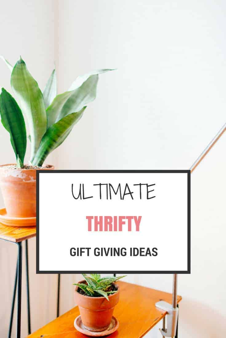 THRIFTY GIFT IDEAS