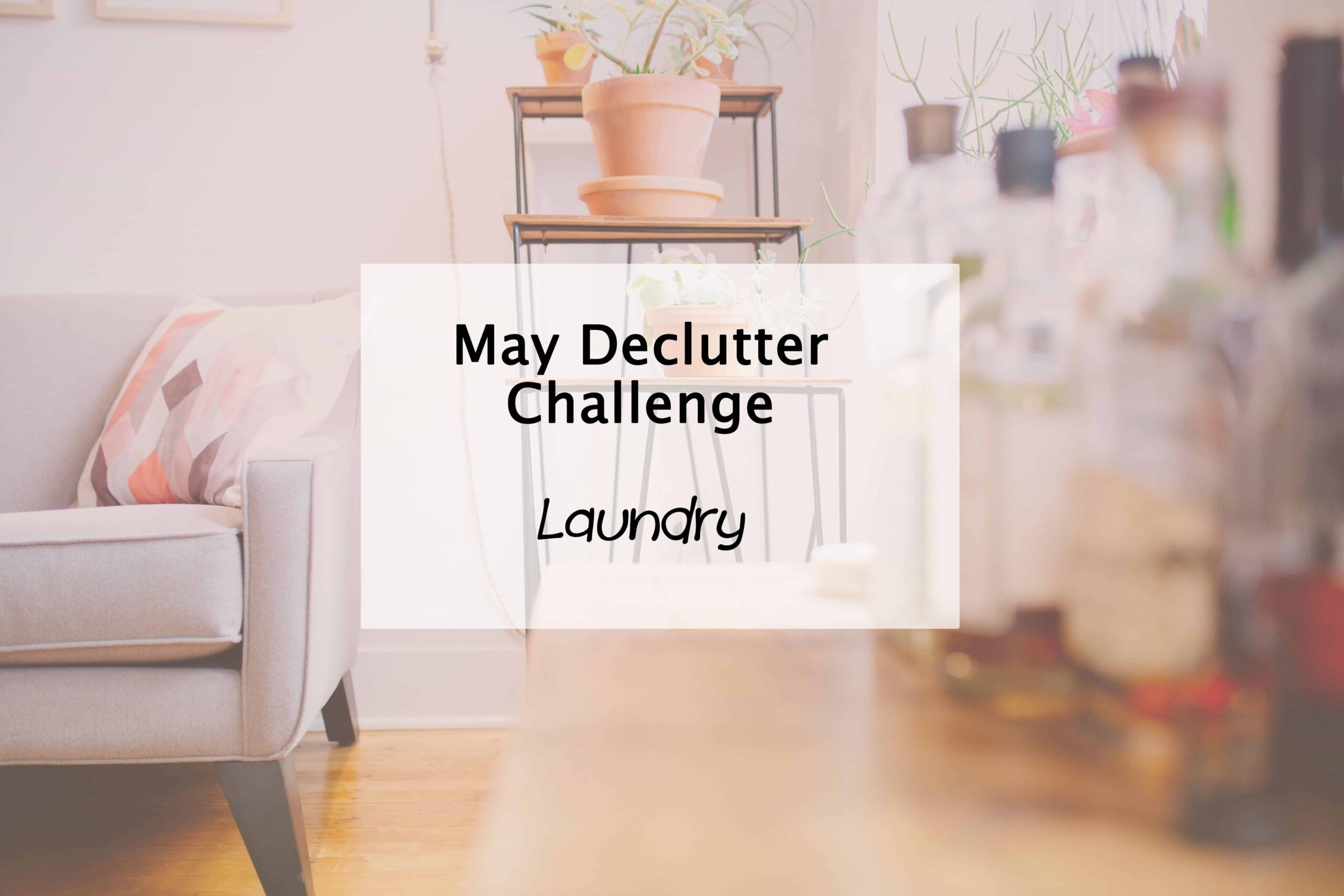 May declutter laundry scaled