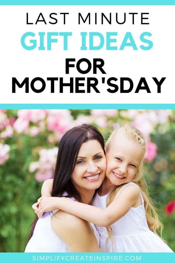 Last Minute Mother's Day Ideas 2019