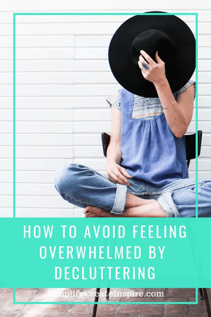 How to avoid feeling overwhelmed by decluttering. Simple steps to get on top of your clutter, simplify your life and reduce your stress.