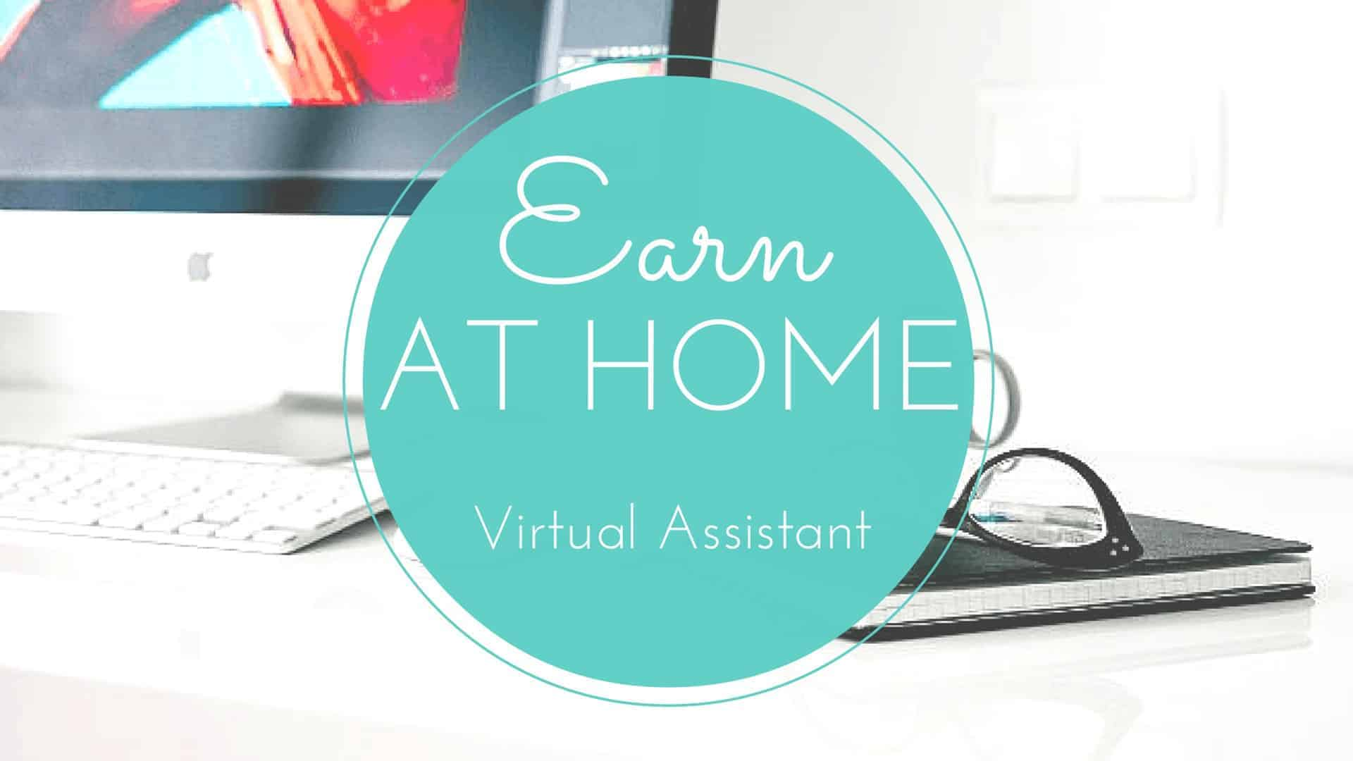 Earn at home series: How you can become a virtual assistant and earn an income from home