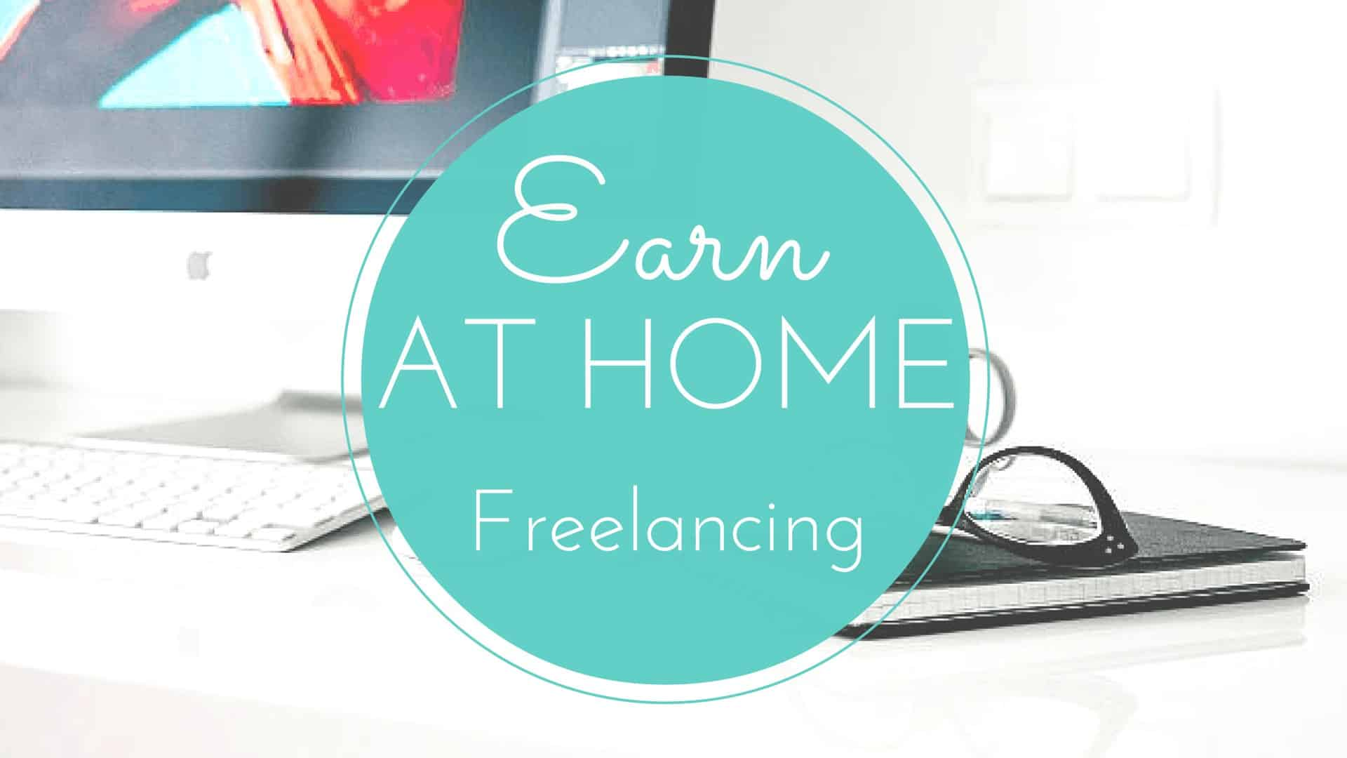 Earn at Home: Freelancing