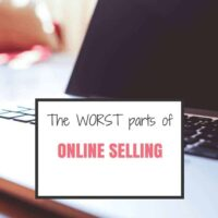 The WORST Parts of Selling Online