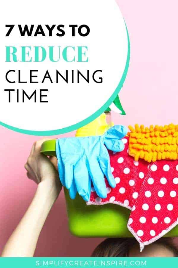 Simple tips to reduce cleaning time at home