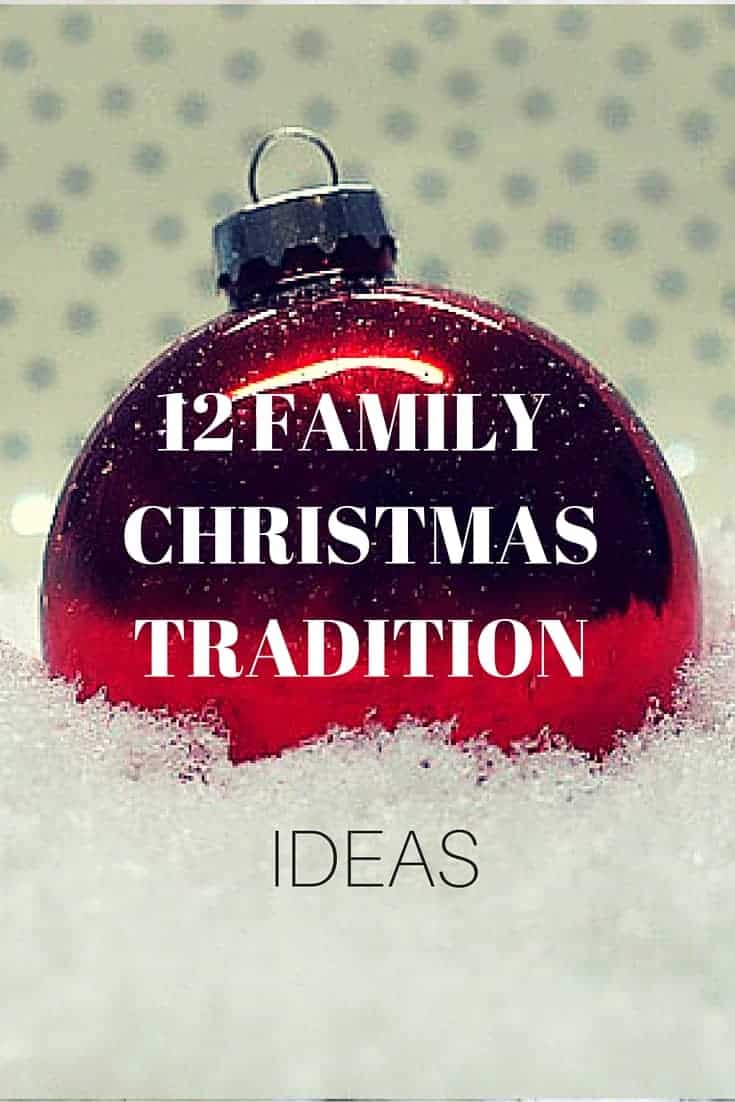 12 Family Christmas Tradition Ideas - add some new traditions to your christmas season