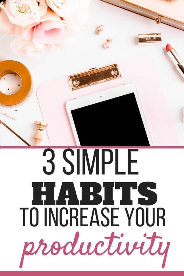 3 habits to increase productivity