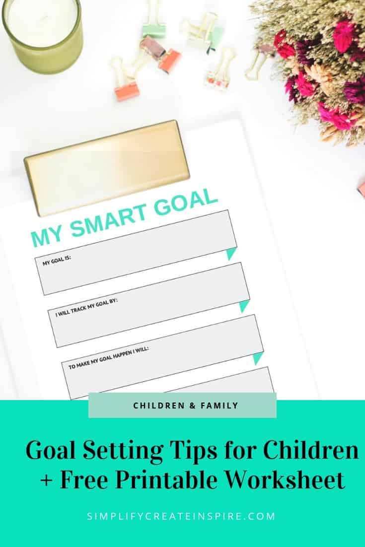 Smart goal setting for kids with free goal setting worksheet for kids to help them learn how to set realistic and achievable goals no matter their age