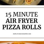 15 minute air fryer pizza rolls