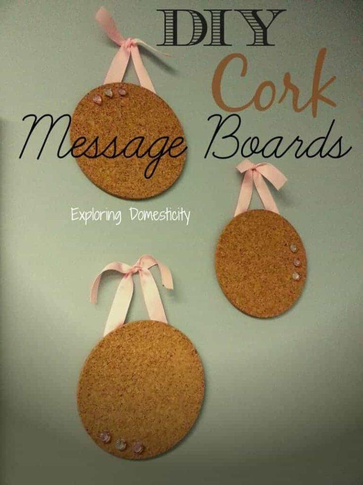 DIY Cork Message Boards