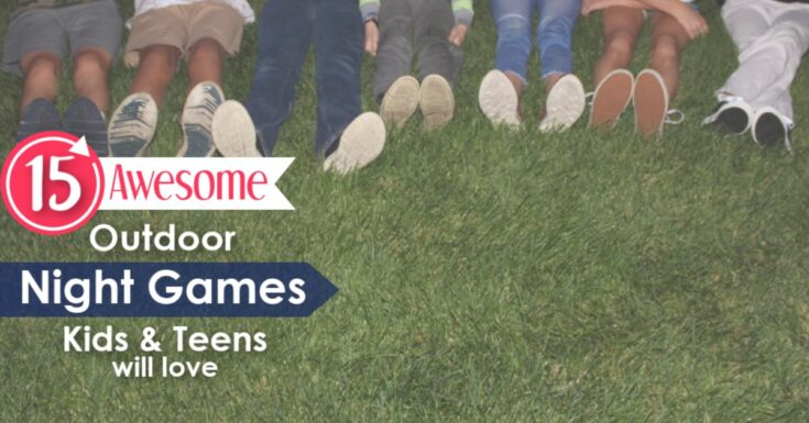 15 great outdoor night games for kids and teens fb