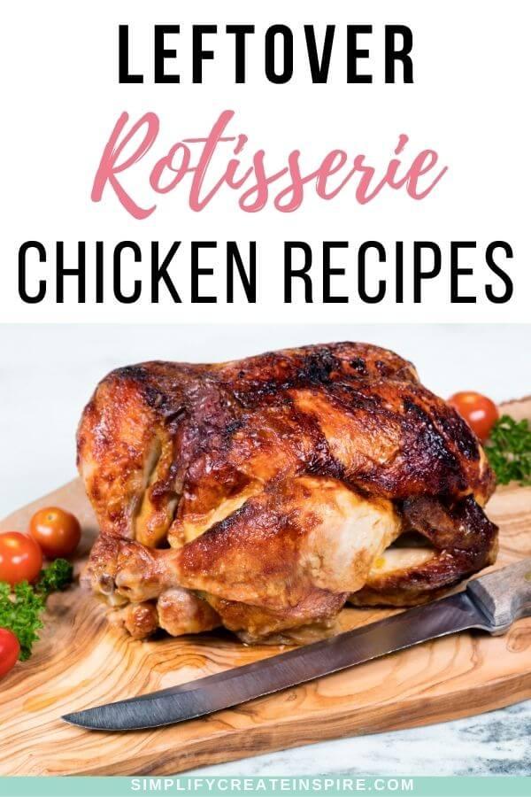Easy leftover rotisserie chicken recipes